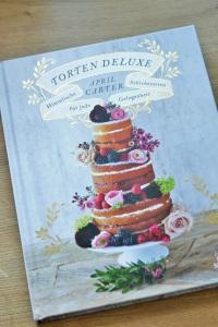 Torten Deluxe – Himmlische Schichttorten für jede Gelegenheit
